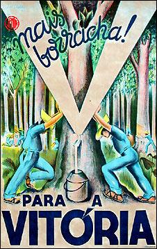 Propaganda do Estado Novo incentivando a exploração de seringais na Amazônia.