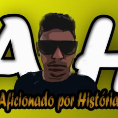 Parceria com o Canal do You Tube: Aficionado por História